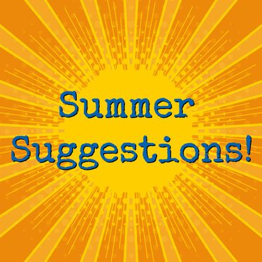 Summer Suggestions