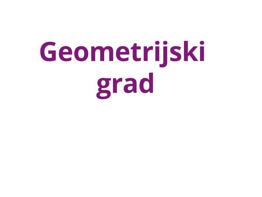 Geometrijski grad u 8.d