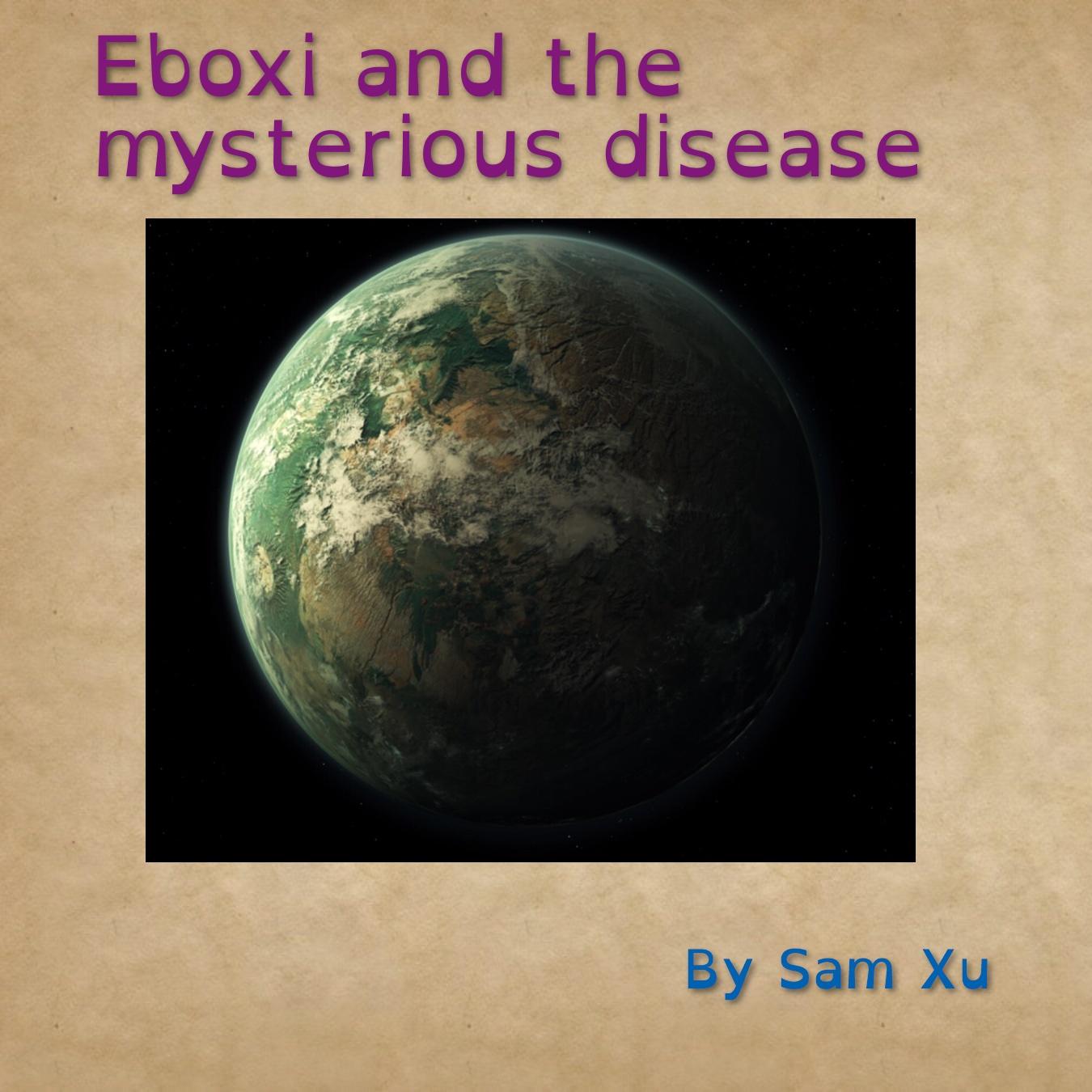 Eboxi #1: Eboxi and the mysterious disease