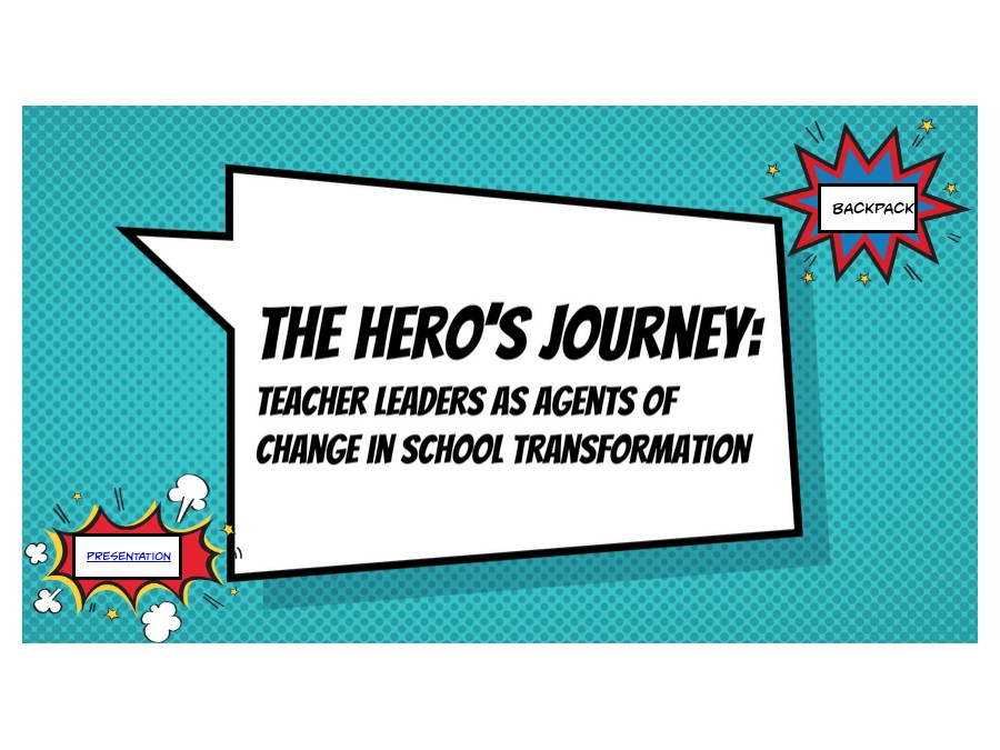 The Hero's Journey: Teacher Leaders as Agents of Change in School Transformation