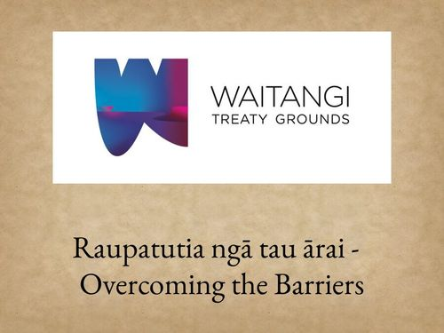 Waitangi Treaty Grounds - Overcoming the Barriers