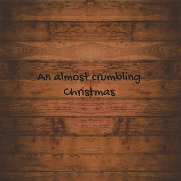 An almost crumbling Christmas