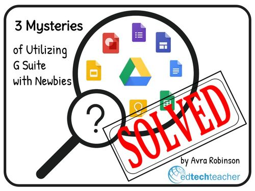 3 Mysteries of Utilizing G Suite with Newbies