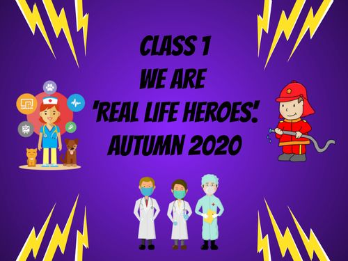 We are Real Life Heroes class 1