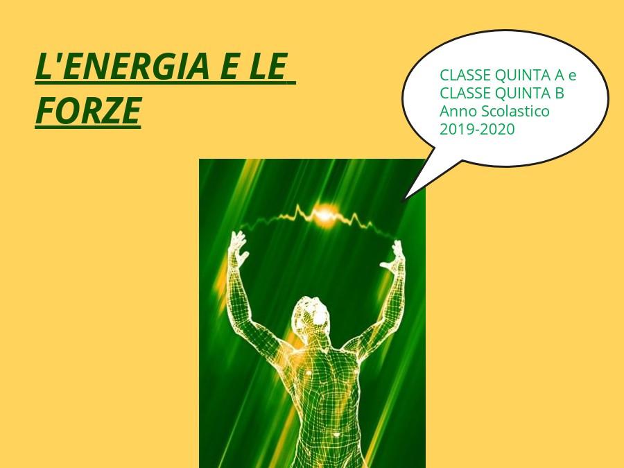 2020 CLASSI 5A/B ALBANICCHI- L'ENERGIA E LE FORZE