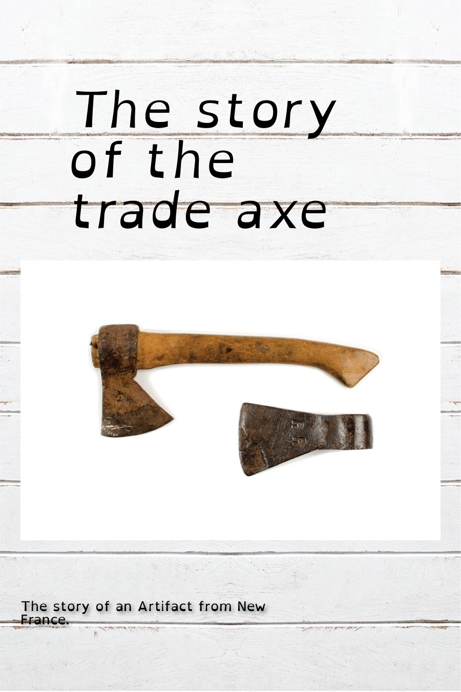 The Story Of The Trade Axe