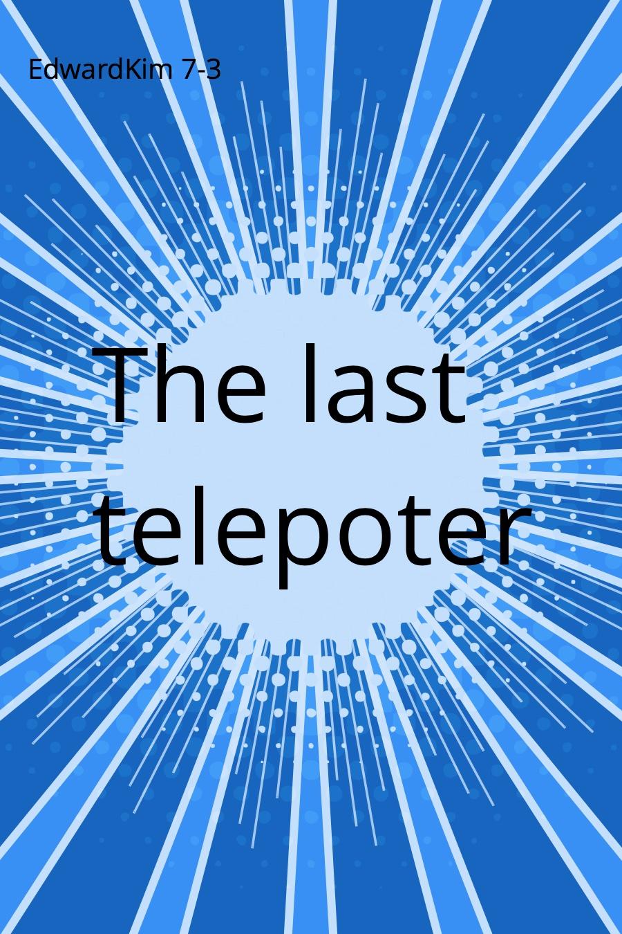 The Last Teleporter