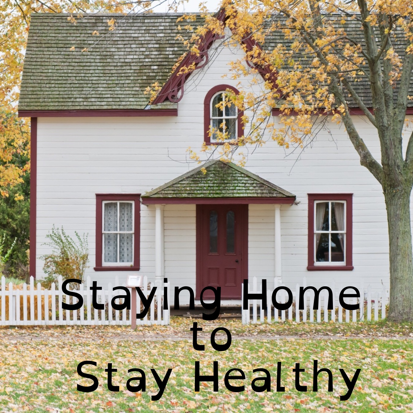 Staying Home To Stay Healthy