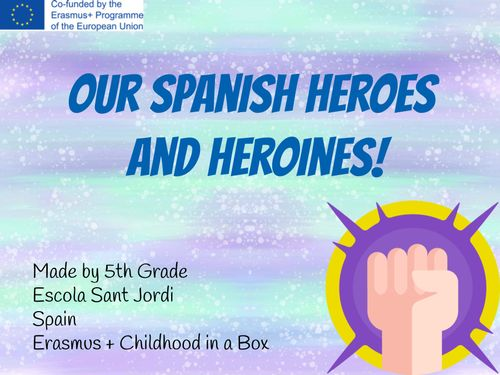 Our Spanish Heroes and Heroines! Chilhood in a box