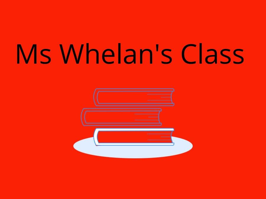 Ms Whelan's Class