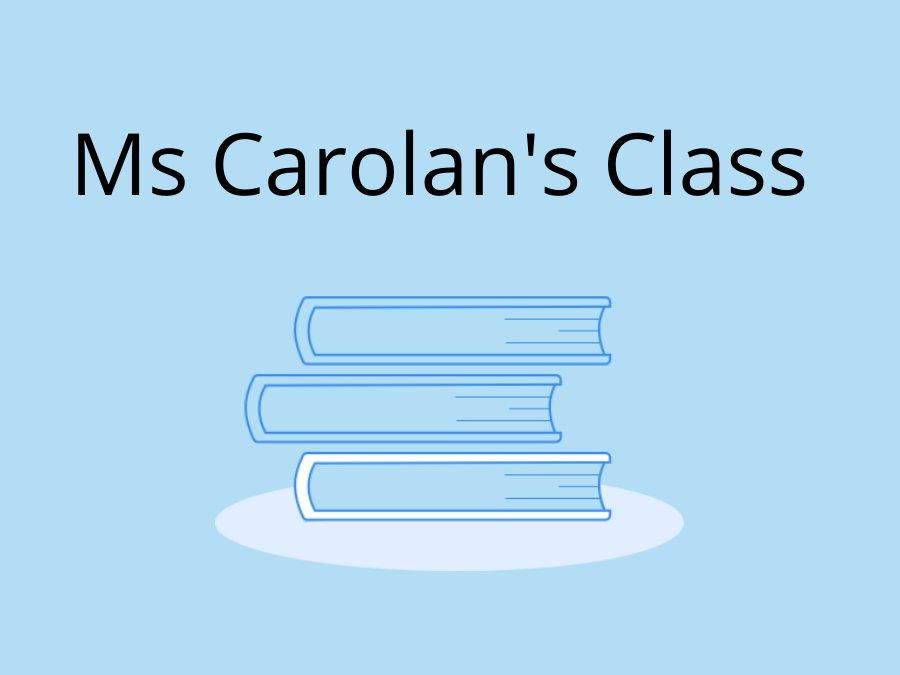 Ms Carolan's Class