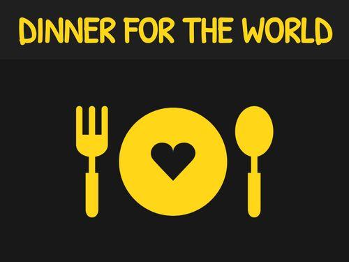 DINNER FOR THE WORLD