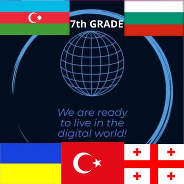 We are ready to live in the digital world! 7th Grade
