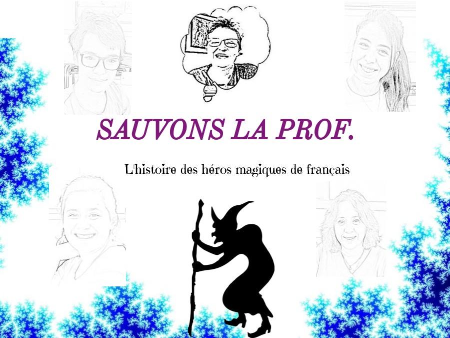 SAUVONS LA PROF 2