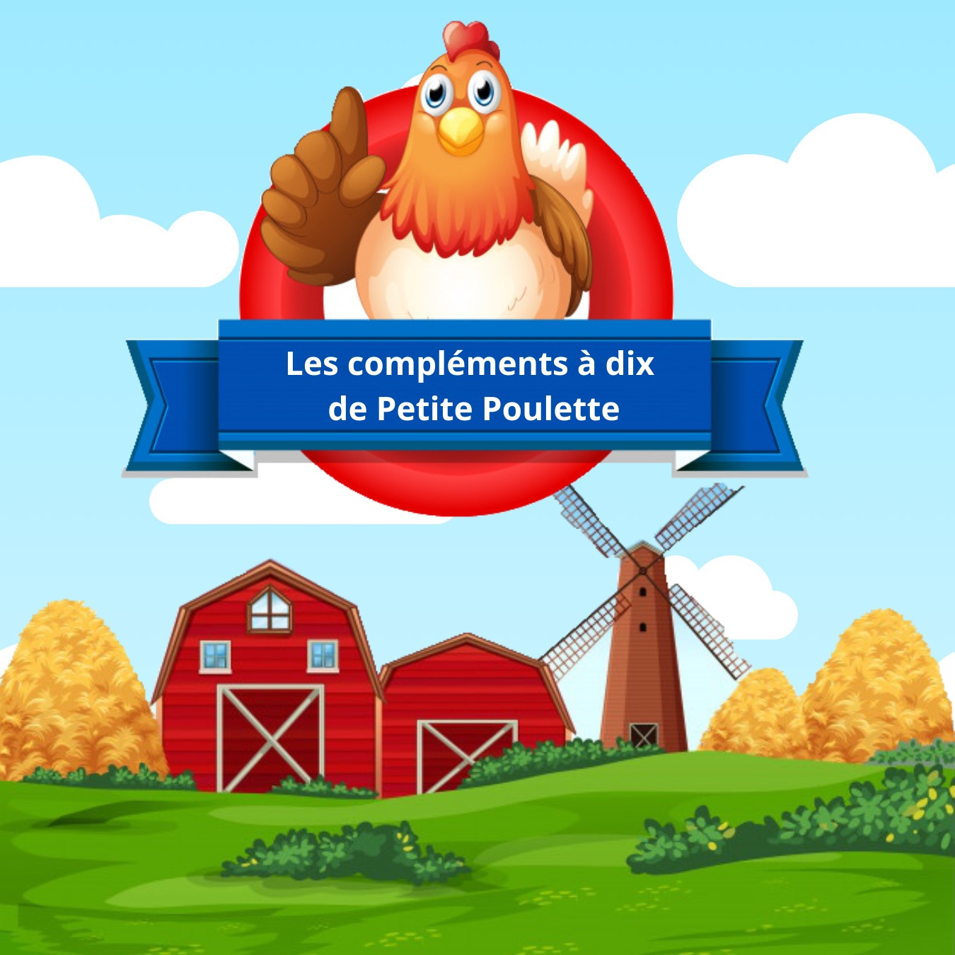 Les Compléments à 10 de Petite Poulette