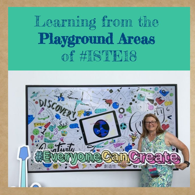 Learning from the Playground Areas of #ISTE18
