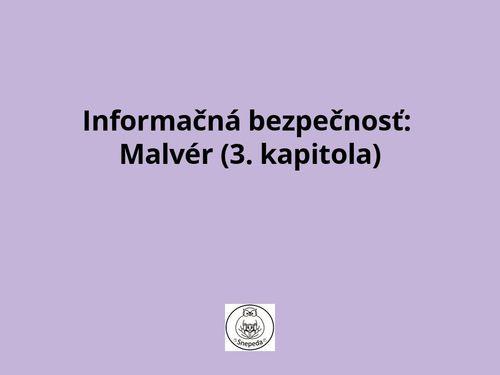 Informačná bezpečnosť: Malvér (3. kapitola)