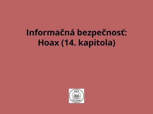 Informačná bezpečnosť:  Hoax (14. kapitola)