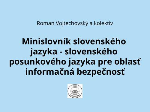 Minislovník slovenského jazyka - slovenského posunkového jazyka pre oblasť informačná bezpečnosť