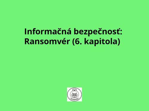 Informačná bezpečnosť: Ransomvér (6. kapitola)