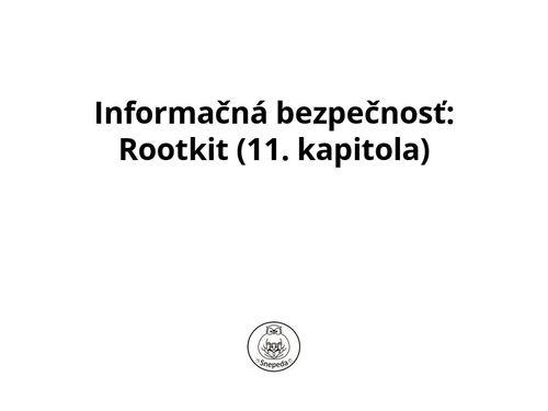 Informačná bezpečnosť:  Rootkit (11. kapitola)
