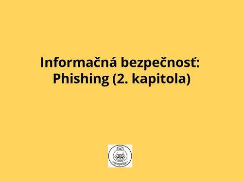 Informačná bezpečnosť: Phishing (2. kapitola)