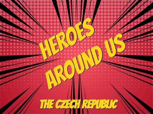 Heroes around us
