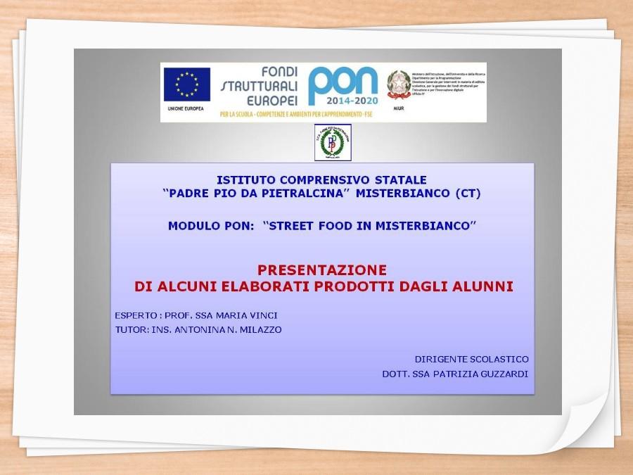 PON STREET FOOD IN MISTERBIANCO: ALCUNI ELABORATI