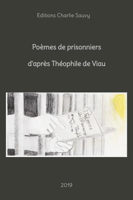 Poèmes de prisonniers d'après Th. de Viau