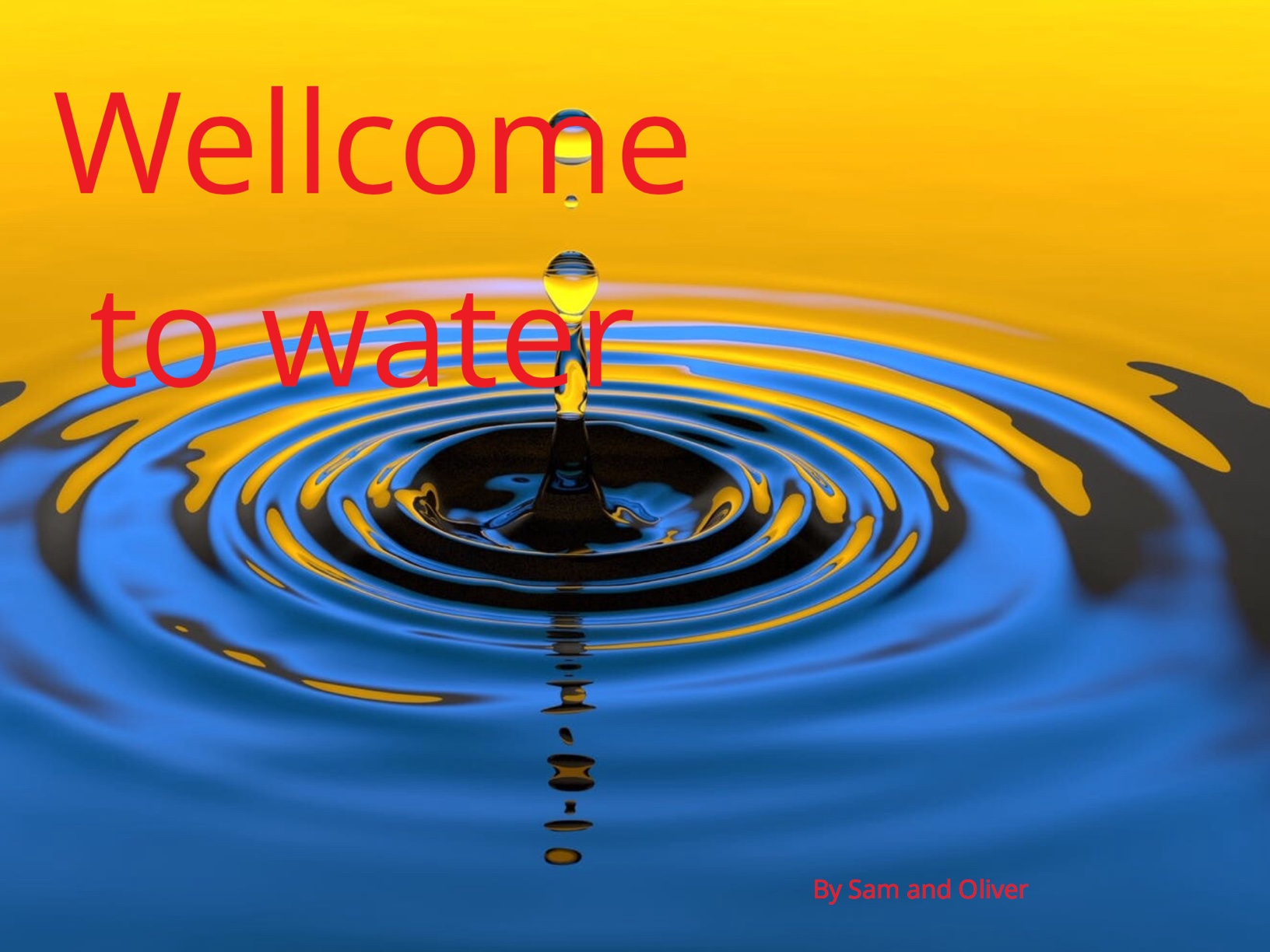 Welcome to water