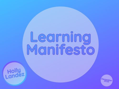 The Learning Manifesto of Holly D. Landez