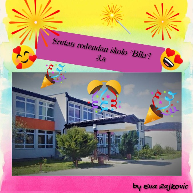 """Sretan rođendan školo """"Bila"""""""