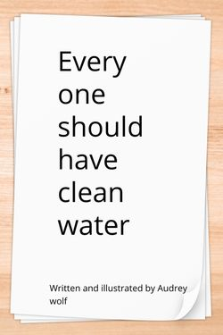 Everyone Should Have Clean Water