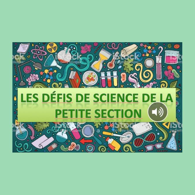 LES DÉFIS DE SCIENCE DE LA PETITE SECTION