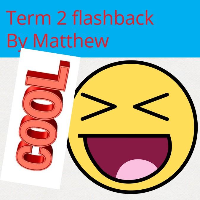 Term 2 Flashback