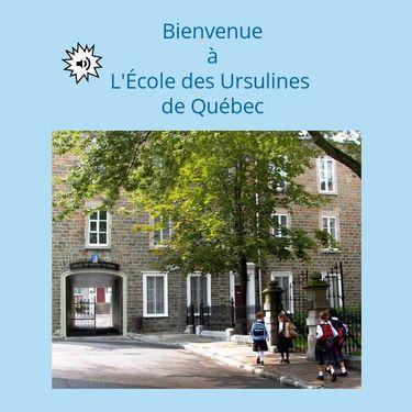 Bienvenue à L'École desx Ursulines de Québec