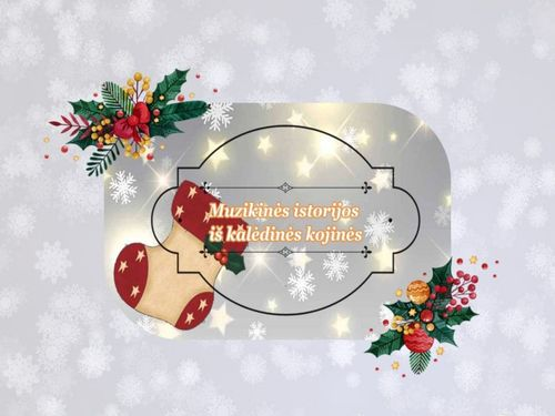 Muzikinės istorijos iš kalėdinės kojinės