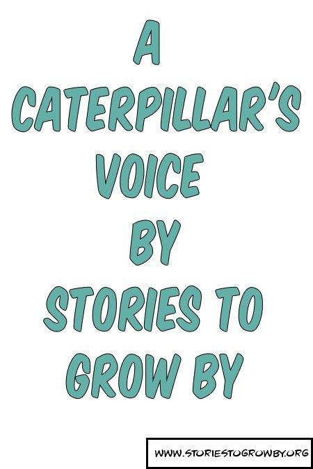 """""""A Caterpillar's Voice"""" Kids Story Book"""