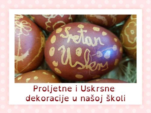 Proljetne i Uskrsne dekoracije u našoj školi