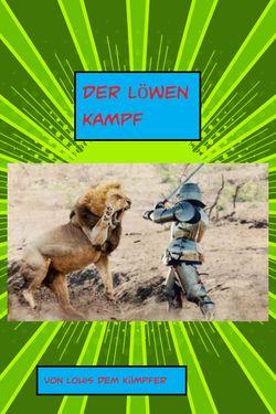 Der Löwen Kampf