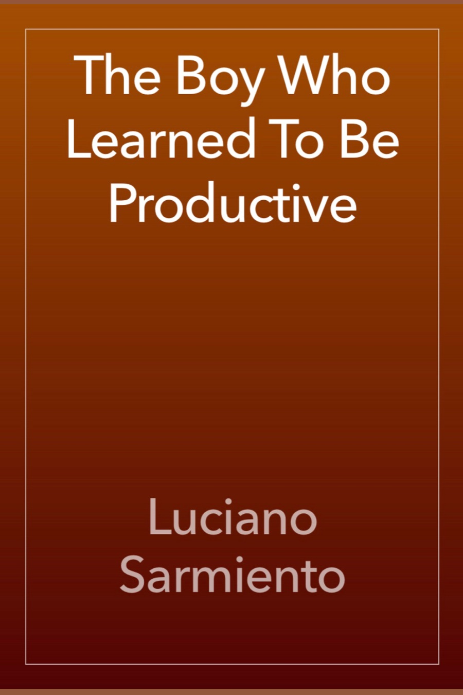 The Boy Who Learned To Be Productive