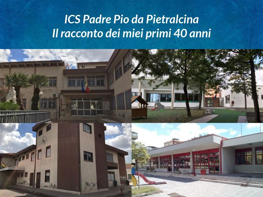 ICS Padre Pio da Pietralcina - Il racconto dei miei primi 40 anni