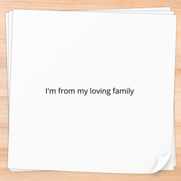 I'm from my loving family