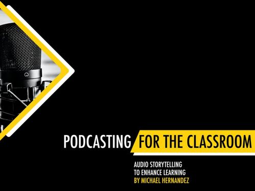 Podcasting For The Classroom