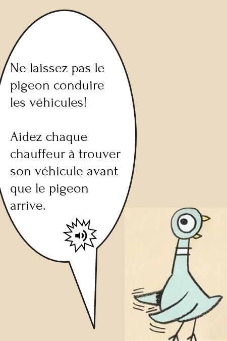 Ne laissez pas le pigeon conduire les véhicules