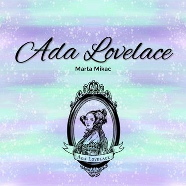 Tko je bila Ada Lovelace?