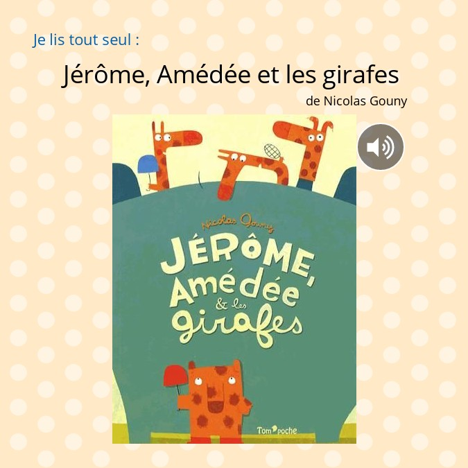 lecture CP : Jerome, Amedee et les girafes