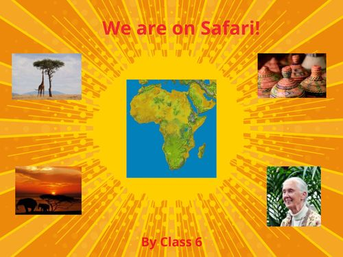 We are on Safari by Class 6