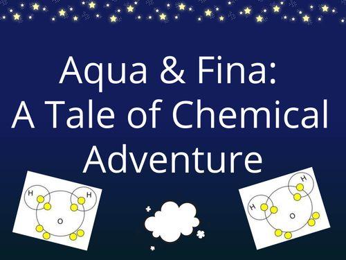 Aqua & Fina: A Tale of Chemical Adventure
