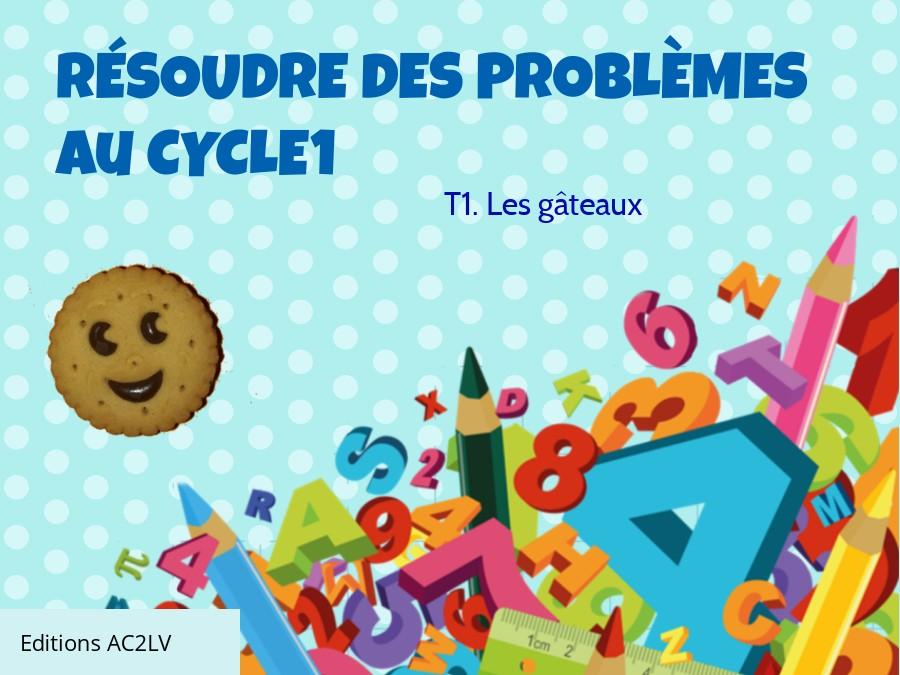 Résoudre des problèmes C1 - Les gâteaux